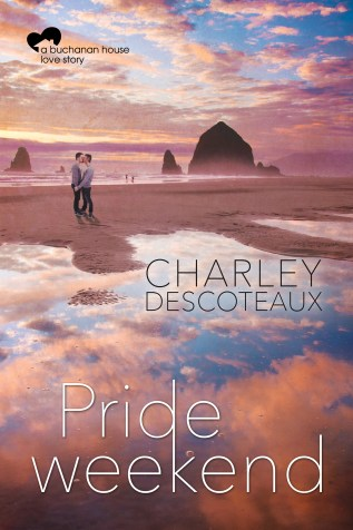 Cover Reveal: Pride Weekend and Tiny House by Charley Descoteaux