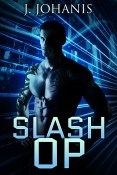 Excerpt and Giveaway: Slash OP by J. Johanis