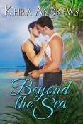 Guest Post and Giveaway: Beyond the Sea by Keira Andrews