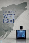 Review: Wet Heat by R.D. Hero
