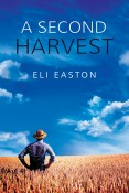 Guest Post and Giveaway: A Second Harvest by Eli Easton