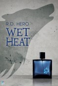 Guest Post and Giveaway: Wet Heat by R.D. Hero