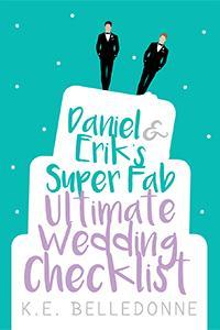 Review: Daniel & Erik's Super Fab Ultimate Wedding Checklist by K.E. Belledonne
