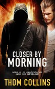 Closer by Morning