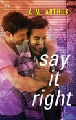 Review: Say it Right by A.M. Arthur