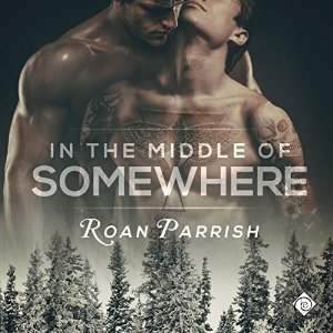 Audiobook Review: In the Middle of Somewhere by Roan Parrish