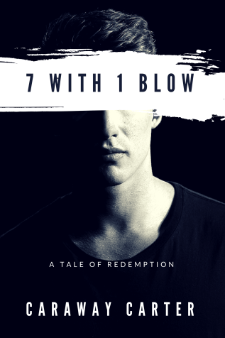 Guest Post and Giveaway: 7 With 1 Blow by Caraway Carter