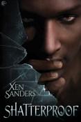 Review: Shatterproof by Xen Sanders