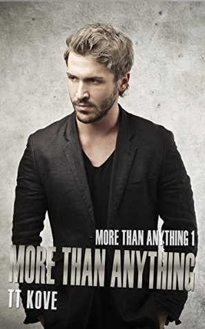 Review: More Than Anything by T.T. Kove