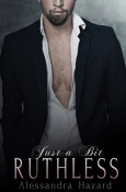 Review: Just a Bit Ruthless by Alessandra Hazard