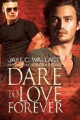Review: Dare to Love Forever by Jake C. Wallace