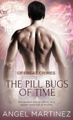 Review: The Pill Bugs of Time by Angel Martinez