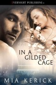 In a Gilded Cage by Mia Kerick