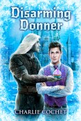 Guest Post and Giveaway: Disarming Donner by Charlie Cochet