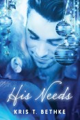 Guest Post and Giveaway: His Needs by Kris T. Bethke