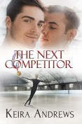 Guest Post and Giveaway: The Next Competitor by Keira Andrews