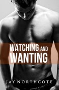 Guest Post: Watching and Wanting by Jay Northcote