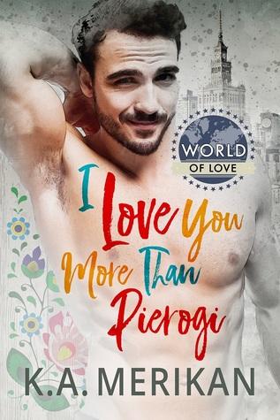 Review: I Love You More Than Pierogi by K.A. Merikan