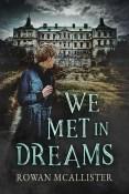 Review: We Met in Dreams by Rowan McAllister