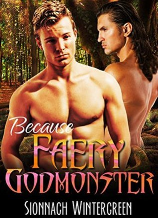 Review: Because Faery Godmonster by Sionnach Wintergreen