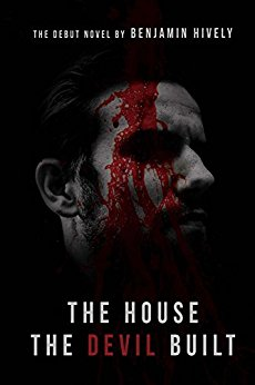 Review: The House the Devil Built by Benjamin Hively
