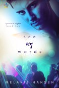 Excerpt and Giveaway: See My Words by Melanie Hansen