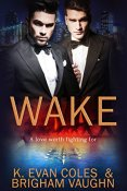 Review: Wake by K. Evan Coles and Brigham Vaughn
