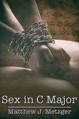 Review: Sex in C Major by Matthew J. Metzger