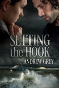 Review: Setting the Hook by Andrew Grey
