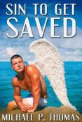 Sin to Get Saved by Michael P. Thomas