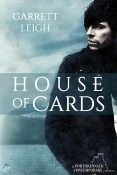 Excerpt and Giveaway: House of Cards by Garrett Leigh