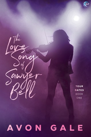 Guest Post and Giveaway: The Love Song of Sawyer Bell by Avon Gale