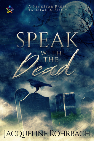 Review: Speak with the Dead by Jacqueline Rohrbach