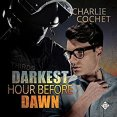 Audiobook Review: Darkest Hour before Dawn by Charlie Cochet