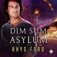 Audiobook Review: Dim Sum Asylum by Rhys Ford