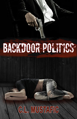 Guest Post and Giveaway: Backdoor Politics by C.L. Mustafic