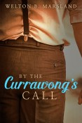Guest Post: By the Currawong's Call by Welton B. Marsland