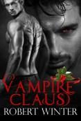 Excerpt and Giveaway: Vampire Claus by Robert Winter