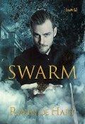 Swarm by Raven de Hart