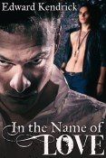 Review: In the Name of Love by Edward Kendrick