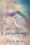 Review: You're My Everything by Lily G. Blunt