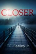 Review: Closer by F.E. Feeley Jr.