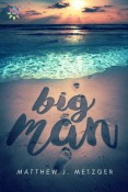Review: Big Man by Matthew J. Metzger