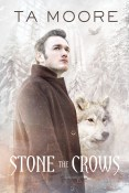 Guest Post and Giveaway: Stone the Crows by T.A. Moore