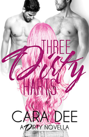 Review: Three Dirty Harts by Cara Dee