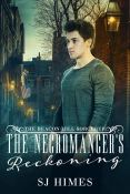 Guest Post and Giveaway: The Necromancer's Reckoning by S.J. Himes