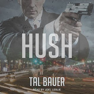 Audiobook Review: Hush by Tal Bauer