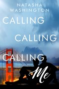 Guest Post and Giveaway: Calling Calling Calling Me by Natasha Washington