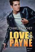 Guest Post and Giveaway: Love and Payne by Charlie Cochet