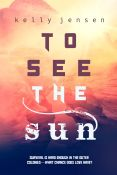 Review: To See the Sun by Kelly Jensen